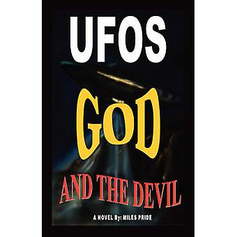 UFOS GOD AND THE DEVIL by Pride & Miles