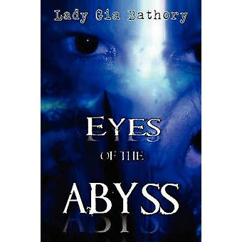 Eyes of the Abyss A Collection of Poetry and Prose by Bathory & Lady Gia