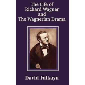 Het leven van Richard Wagner en de Wagneriaanse Drama door Falkayn & David