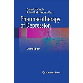 Pharmacotherapy of Depression by Ciraulo & Domenic a.