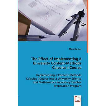 Virkningen af gennemførelsen af et universitet ContentMethods Calculus jeg selvfølgelig af Daniels & Mark