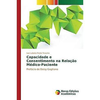 Capacidade e Consentimento na Relao MdicoPaciente by Prado Teixeira Ivan Lobato