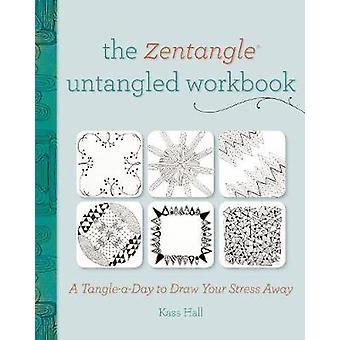 Zentangle Untangled arbetsbok - A trasselfritt en dag att dra din Stress