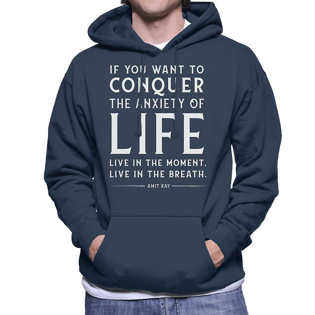 Mindfulness Amit Ray Conquer Anxiety Quote Men's Hooded Sweatshirt