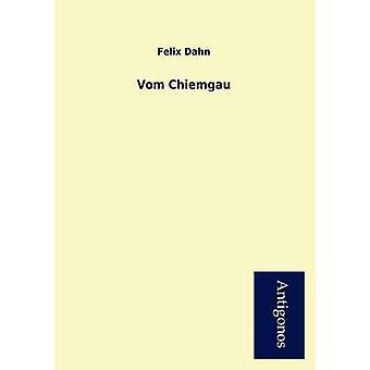 Vom Chiemgau by Dahn & Felix