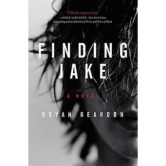 Finding Jake by Bryan Reardon - 9780062339485 Book