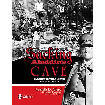 Sacking Aladdin's Cave - Plundering Goring's Nazi War Trophies by Kenn