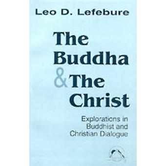 The Buddha and the Christ - Exploration in Buddhist and Christian Orig