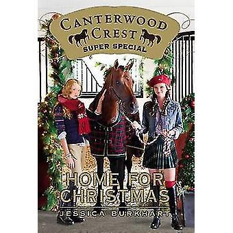 Home for Christmas by Jessica Burkhart - 9781442436619 Book