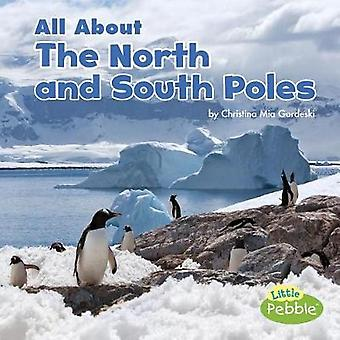 All about the North and South Poles by Christina MIA Gardeski - 97815