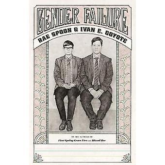 Gender Failure by Rae Spoon - Ivan E. Coyote - 9781551525365 Book