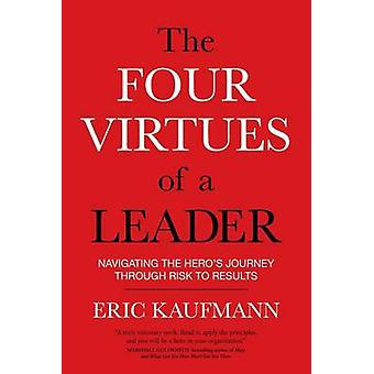 The Four Virtues of a Leader - Navigating the Hero's Journey Through R