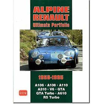 Alpine Renault Ultimate Portfolio 1958-1995 by R. M. Clarke - 9781855