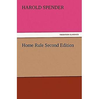 Home Rule Second Edition by Harold Spender - 9783847230427 Book