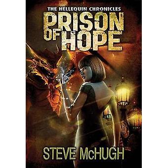 Prison of Hope by Steve McHugh - 9781477828595 Book