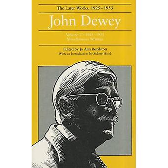 The Collected Works of John Dewey - The Later Works - 1925-1953 - v. 17