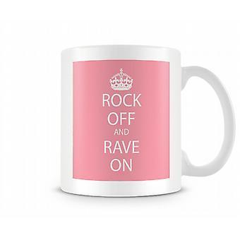 Rock Off And Rave On Printed Mug