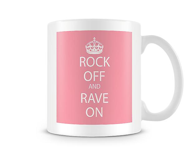 Rock Off And Rave On Printed Mug