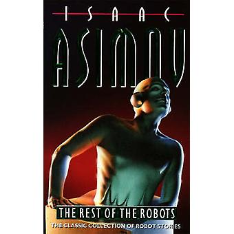 The Rest of the Robots by Isaac Asimov - 9780586025949 Book