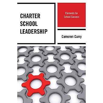 Handvest schoolleiding - elementen voor het succes van de School door Cameron Cur
