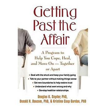 Getting Past the Affair by Douglas K. Snyder - Donald H. Baucom - Kri
