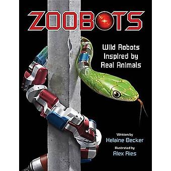 Zoobots - Wild Robots Inspired by Real Animals by Helaine Becker - Ale