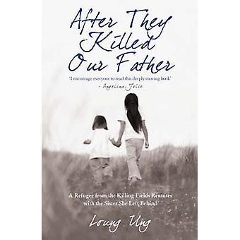 彼らは私たちの父 - キリング フィールド Reuni からの難民を殺した後