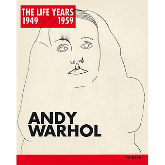 Andy Warhol - The Life Years 1949 - 1959 by Paul Tanner - Alexandra Ba