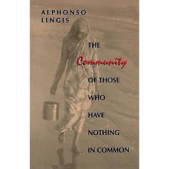 A Comunidade daqueles que não têm nada em comum por Alphonso Lingis