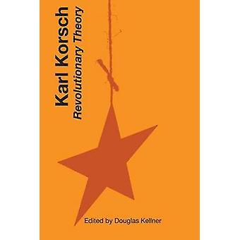 Karl Korsch - revolutionäre Theorie von Karl Korsch - Douglas Kellner-