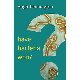 Werden Bakterien haben gewonnen? von Hugh Pennington - 9780745690797 Buch