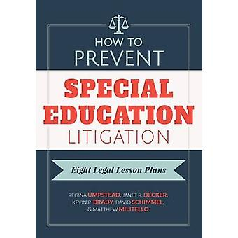 How to Prevent Special Education Litigation - Eight Legal Lesson Plans