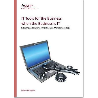IT Tools for the Business when the Business is IT: Selecting and Implementing Service Management Tools