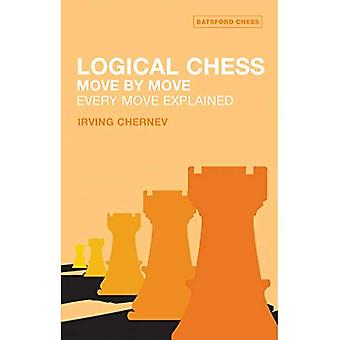 Logical Chess Move by Move (Batsford Chess Book)