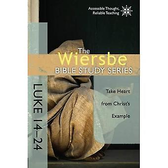 Luke 14-24: Take Heart from Christ's Example (Wiersbe Bible Study (David C. Cook))