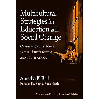 Mångkulturella strategier för utbildning och Social förändring: bärare av facklan i Förenta staterna och Sydafrika (mångkulturell utbildning) (mångkulturell utbildning-serien)