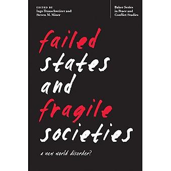 Failed States and Fragile Societies: A New World Disorder? (Baker Series in Peace and Conflict Stud) (Baker Series...