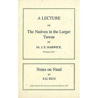 Une conférence sur l'indigène dans les grandes villes, 1918 et Notes sur Natal, 1917