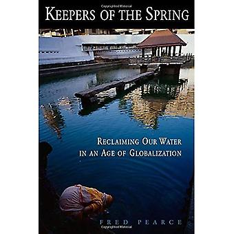 Keepers of the Spring: Reclaiming Our Water in an Age of Globalization