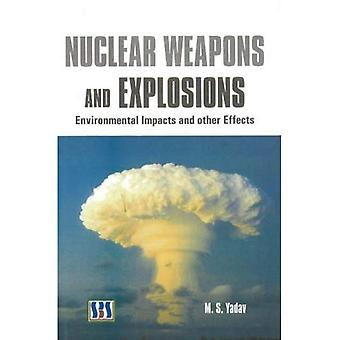 Nuclear Weapons and Explosions: Environmental Impacts and Other Effects