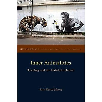 Inner Animalities: Theology and the End of the Human (Groundworks: Ecological Issues in Philosophy and Theology)