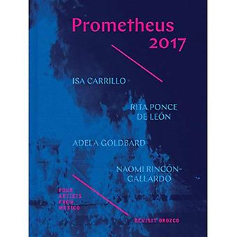 Prometheus 2017 - Four Artists from Mexico Revisit� Orozco