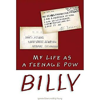 Billy: My Life as a Teenage POW