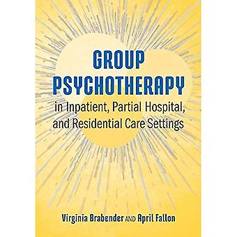 Group Psychotherapy in Inpatient, Partial Hospital,� and Residential Care Settings
