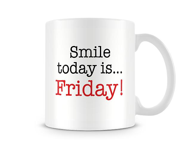 Smile Today Is Friday! Mug