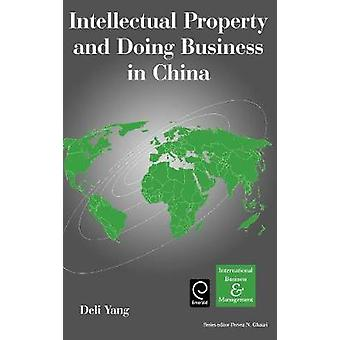 Intellectual Property and Doing Business in China by Yang & Deli