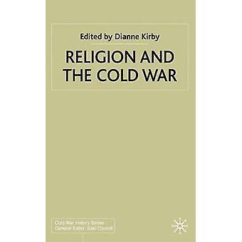 Religion und des Kalten Krieges von Kirby & Dianne & Dr