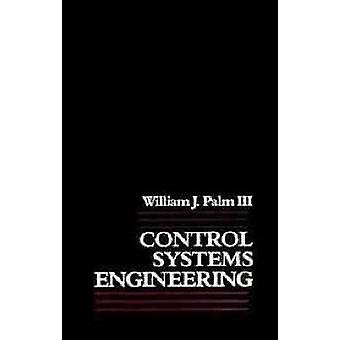 Control Systems Engineering by Palm & William J. & III