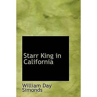 Starr King in Kalifornien von Simonds & William Day