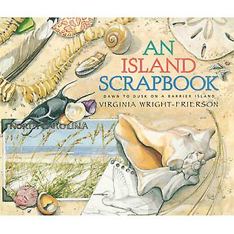 An Island Scrapbook Dawn to Dusk on a Barrier Island by WrightFrierson & Virginia